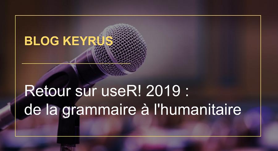 Retour sur l'événement UseR! 2019